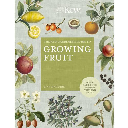 The Kew Gardener's Guide to Growing Fruit