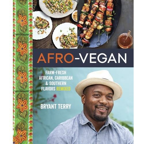 Afro-Vegan: Farm-Fresh African, Caribbean, and Southern Flavors Remixed Cookbook
